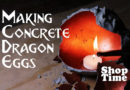 Making Concrete Dragon Eggs